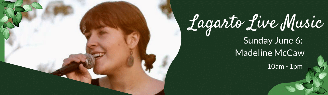 Enjoy live music at Cafe Lagarto with Madeline McCaw