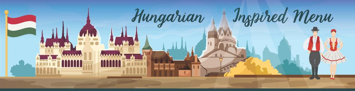 Join us for our Hungarian Inspired Dining Experience